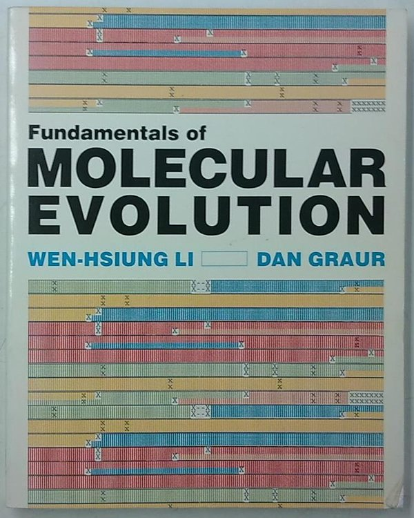 Dan Li Wen-Hsiung Graur: Fundamentals of Molecular Evolution