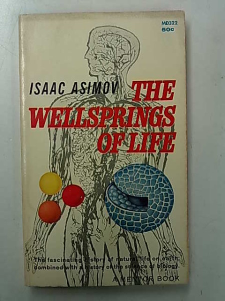 Asimov Isaac: The Wellsprings of Life