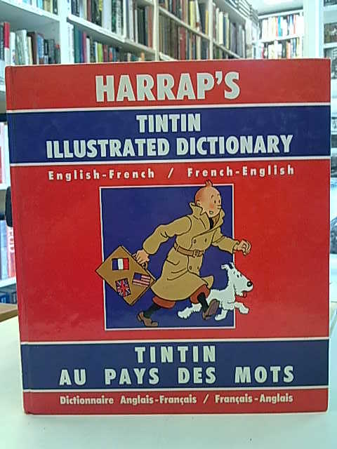 Harrap´s Tintin Illustrated Dictionary English-French French-English. Tintin Au Pays Des Mots Dictio