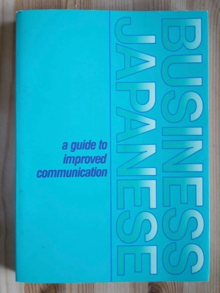 Business Japanese - a guide to improved communication