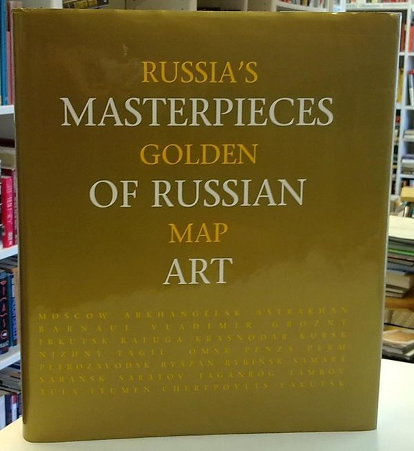Liperosvkaya G.N. (editor) et al.: Russia's Golden Map - Masterpieces of Russian Art - From the Coll