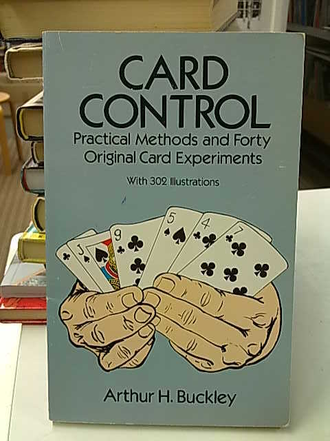 Buckley Arthur H.: Card Control. Practical Methods and Forty Original Card Experiments