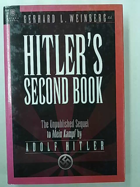 Weinberg Gerhard L.: Hitler´s Second Book - The Unpublished Sequel to Mein Kampf by Adolf Hitler