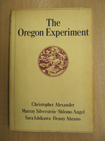 Alexander Christopher: The Oregon Experiment