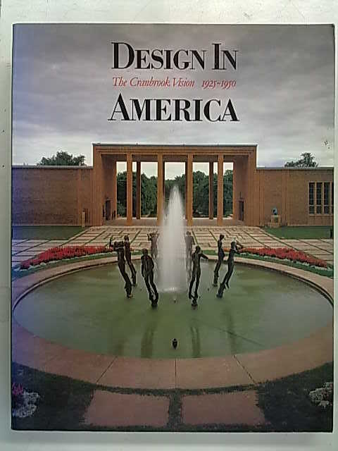 Design In America - The Cranbrook Vision 1925-1950