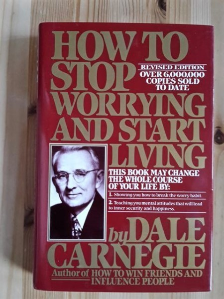 Carnegie Dale: How to Stop Worrying and Start Living