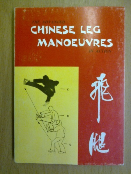 Chao H.C.: The Advanced Chinese Leg Manoeuvres in Action