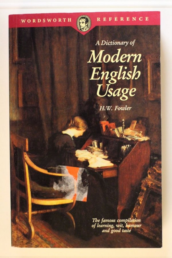 Fowler H.W.: A Dictionary of Modern English Usage