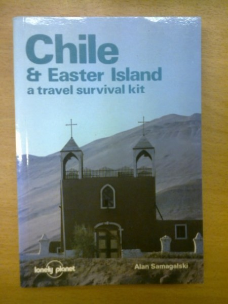 Alan Samagalski: Chile & Easter Island - A Travel Survival Kit